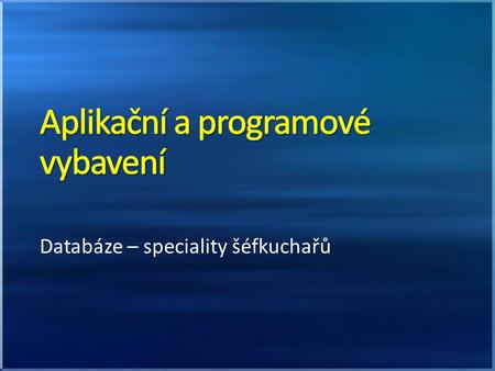 Databáze – speciality šéfkuchařů. Nejpoužívanější relační databázové systémy: Adaptive Server Enterprise (Sybase) (IBM) DB2 Firebird MySQL Oracle Database.