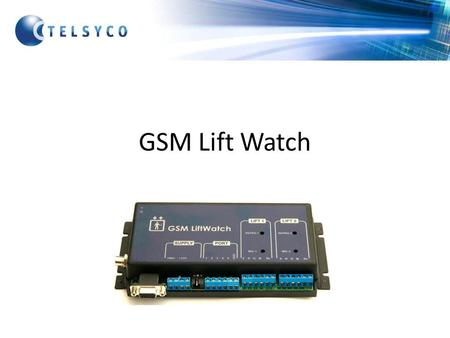 GSM Lift Watch.