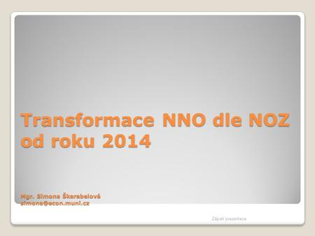 Transformace NNO dle NOZ od roku 2014 Mgr