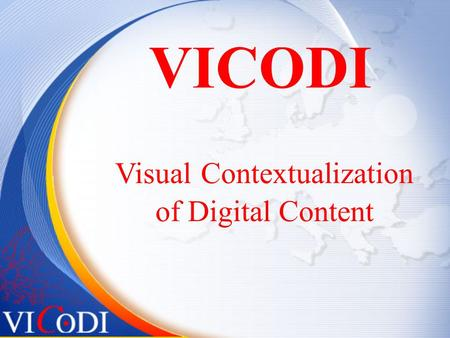 VICODI Visual Contextualization of Digital Content.