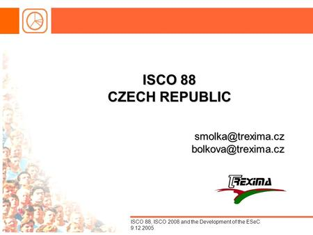 ISCO 88, ISCO 2008 and the Development of the ESeC 9.12.2005 ISCO 88 CZECH REPUBLIC