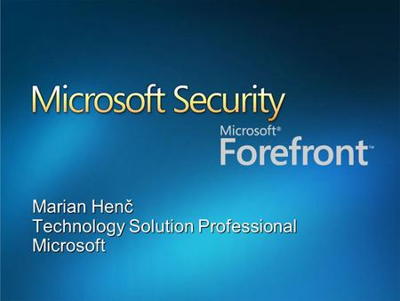 Marian Henč Technology Solution Professional Microsoft.