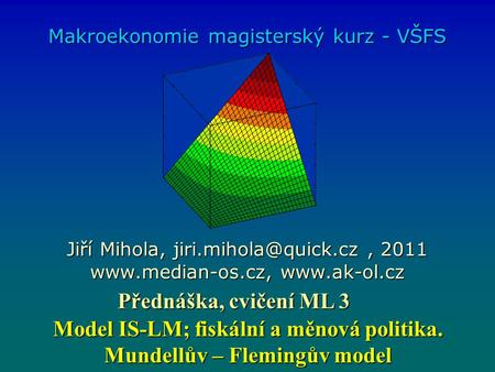 Model IS-LM; fiskální a měnová politika. Mundellův – Flemingův model