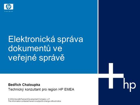 © 2004 Hewlett-Packard Development Company, L.P. The information contained herein is subject to change without notice Elektronická správa dokumentů ve.