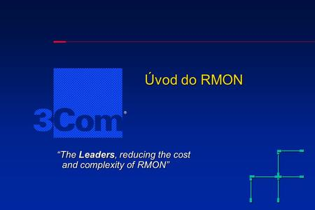 """The Leaders, reducing the cost and complexity of RMON"" Úvod do RMON."