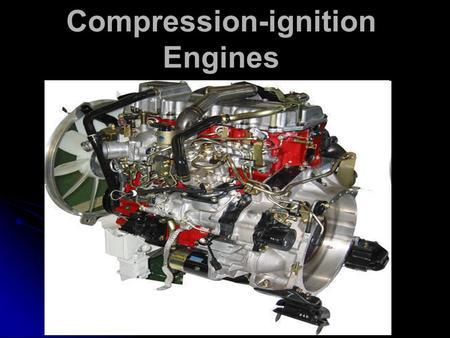 Compression-ignition Engines. VOCABULARY compression-ignition engine, Diesel engine – vznětový motor spark-ignition engine – zážehový motor internal combustion.