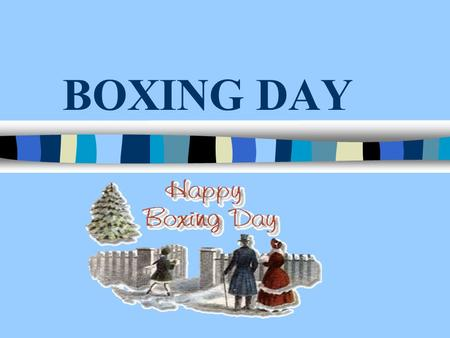 BOXING DAY. Boxing Day is a public holiday celebrated in the United Kingdom and most other Commonwealth countries on December 26, the day after Christmas.
