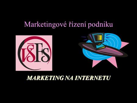Marketingové řízení podniku MARKETING NA INTERNETU.