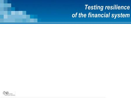 Testing resilience of the financial system