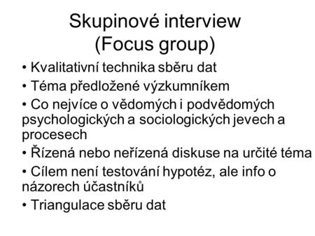 Skupinové interview (Focus group)