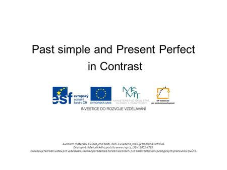 Past simple and Present Perfect in Contrast