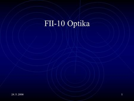 FII-10 Optika 24. 5. 2006.