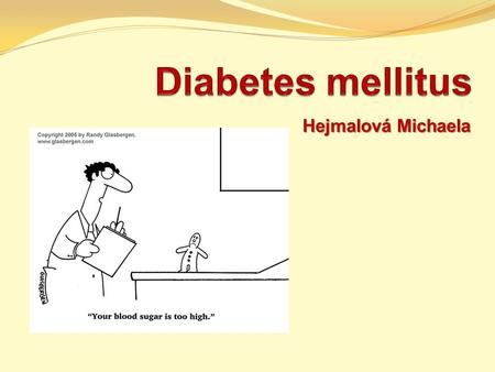 Diabetes mellitus Hejmalová Michaela.