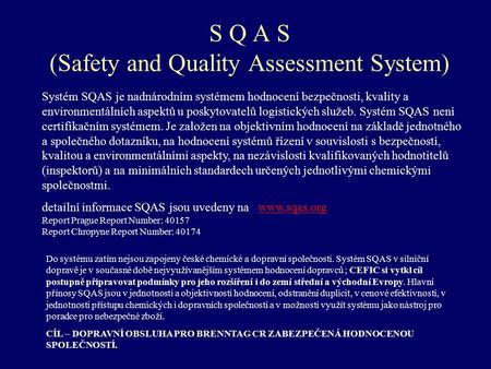 S Q A S (Safety and Quality Assessment System)