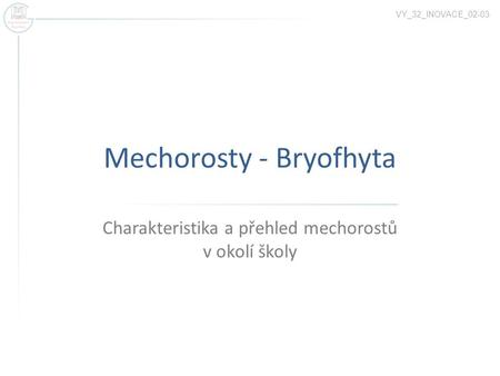 Mechorosty - Bryofhyta