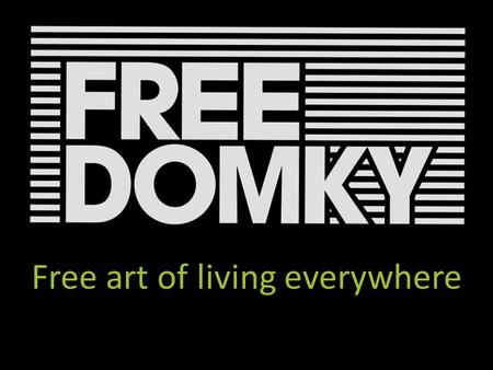 Freedomky Free art of living everywhere. Freedomek No 1 - closed.