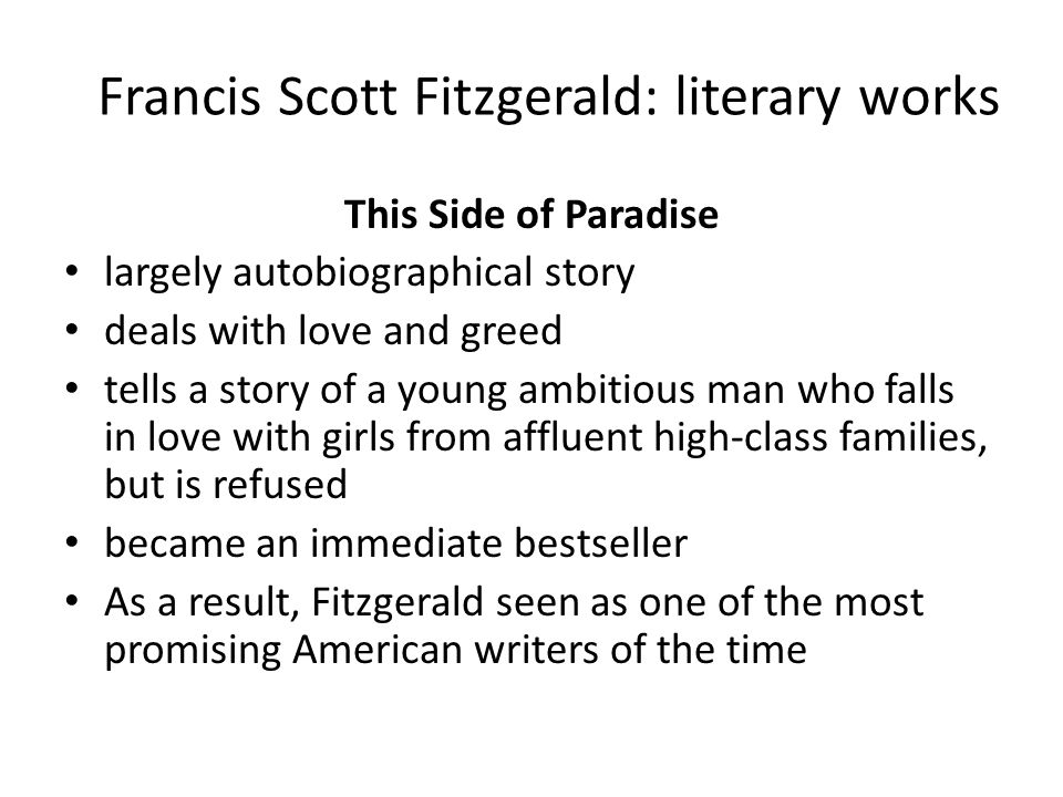 Francis Scott Fitzgerald: literary works The Beautiful and Damned second novel story of a troubled marriage focuses on the affluent and extravagant 1920s satire of wealth credited as a chronicle of the Jazz Age or so- called Roaring Twenties