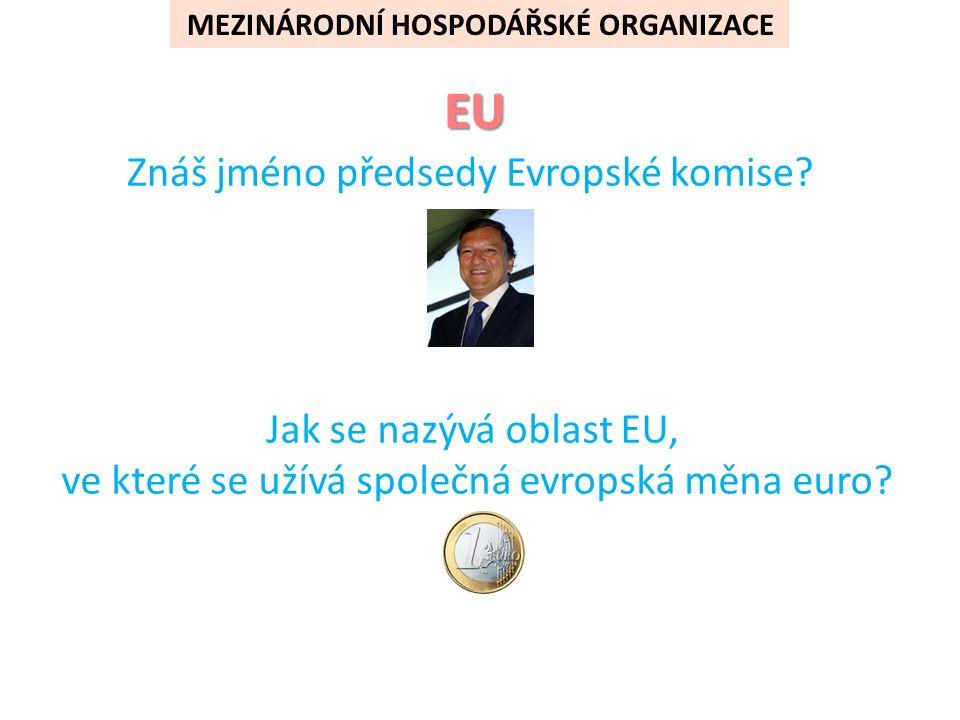 Znáš jméno předsedy Evropské komise.