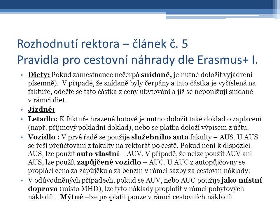 Rozhodnutí rektora – článek č.5 Pravidla pro cestovní náhrady dle Erasmus+ II.