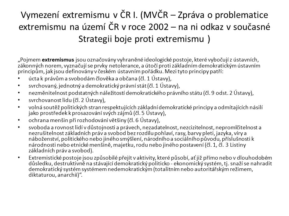 Vymezení extremismu v ČR II.94 Závazný pokyn policejního prezidenta ze dne 24.