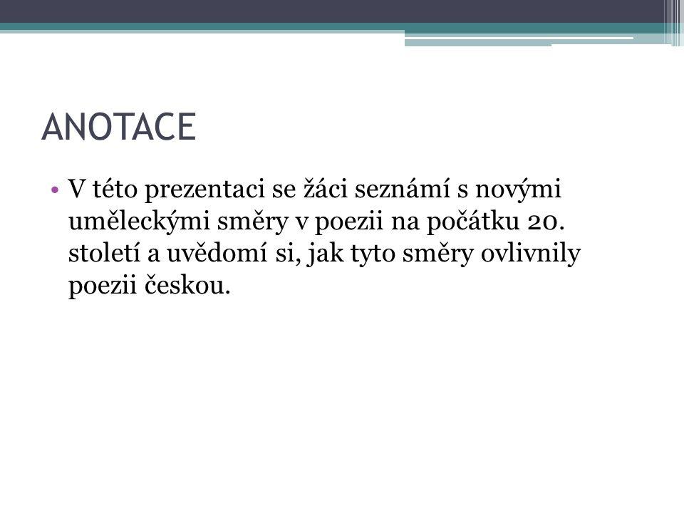 LITERATURA 1. POLOVINY 20. STOLETÍ PŘEDSTAVITELÉ SVĚTOVÉ POEZIE