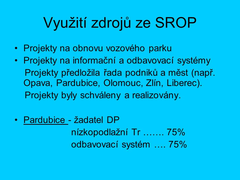 Olomouc - žadatel město tramvaje …………..70% informační a preferenční systém …………..