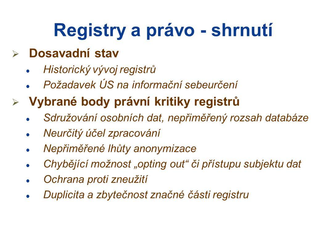 """Historický vývoj  Registry v """"právním pravěku Totalitní společnost, centrálně řízené zdravotnictví Záruky práva občana na soukromí neaplikovatelné  Registry v moderním státě Přínos dat vs."""