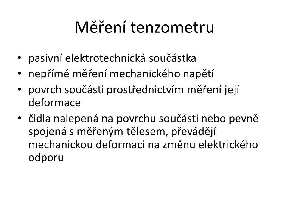 Rušivé vlivy působící při měření s tenzometry Teplota Vlhkost Elektromagnetické pole Hystereze [5]