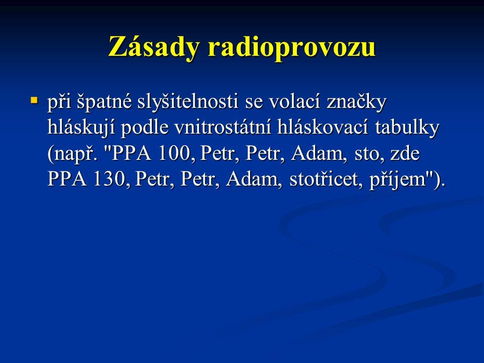 Zásady radioprovozu Obsluha řídící radiostanice rádiové sítě má v případě nekázně v rádiové síti povinnost vstoupit do této sítě a upozornit na nutnost dodržování provozní kázně.