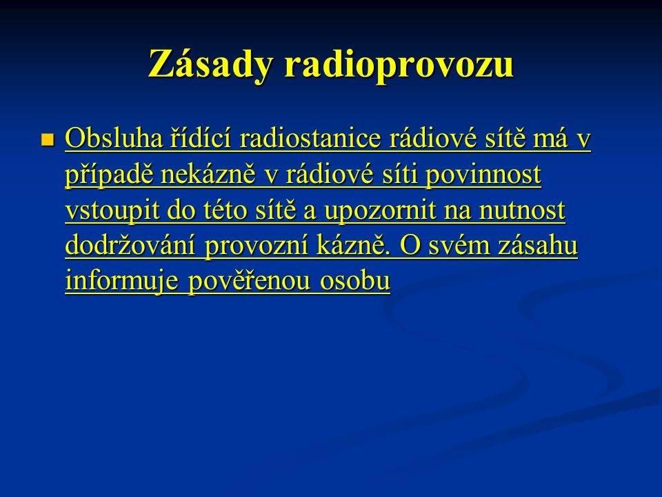 Tísňová zpráva na tísňové volání radiostanice, které není určeno konkrétní radiostanici, odpovídá vždy řídící radiostanice sítě, ve které bylo toto volání uskutečněno.