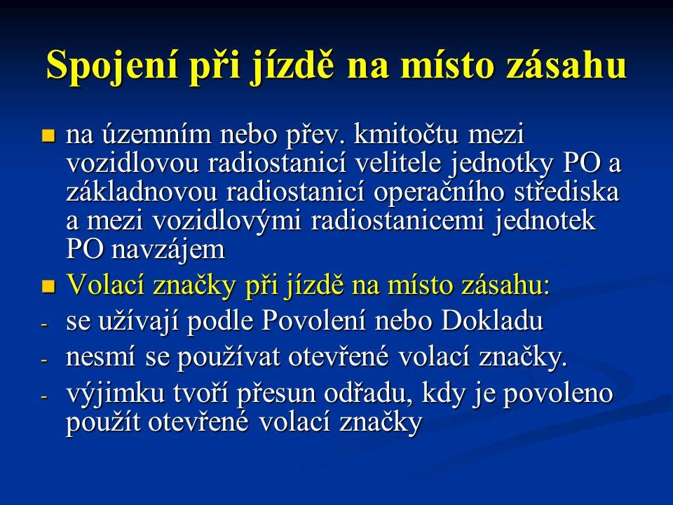 """Zásady radioprovozu na místě zásahu - kde je již zřízena rádiová síť velitele zásahu, se jednotka PO hlásí VZ na kmitočtu """"K ."""