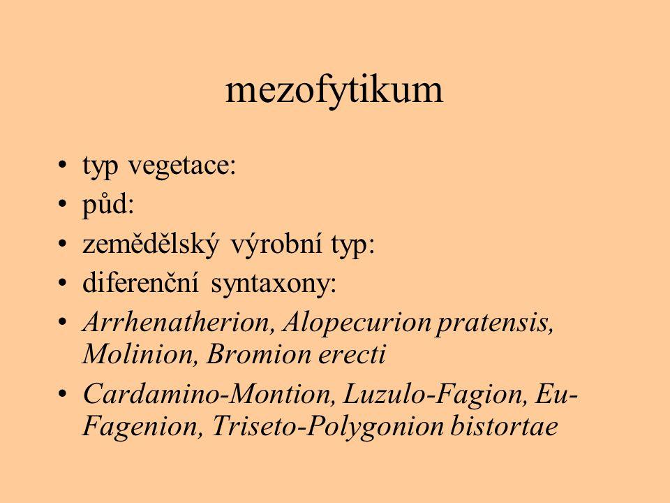 oreofytikum typ vegetace: půd: zemědělský výrobní typ: diferenční druhy: Pinus mugo, Juncus trifidus, Veratrum lobelianum, Picea abies, Viola biflora, Homogyne alpina, Huperzia selago, Gentiana asclepiadea