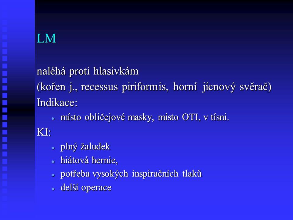 Kombirourka nouzová pomůcka místo OTI nouzová pomůcka místo OTI I: difficult airway I: difficult airway KI: stenozující procesy laryngu a trachey KI: stenozující procesy laryngu a trachey