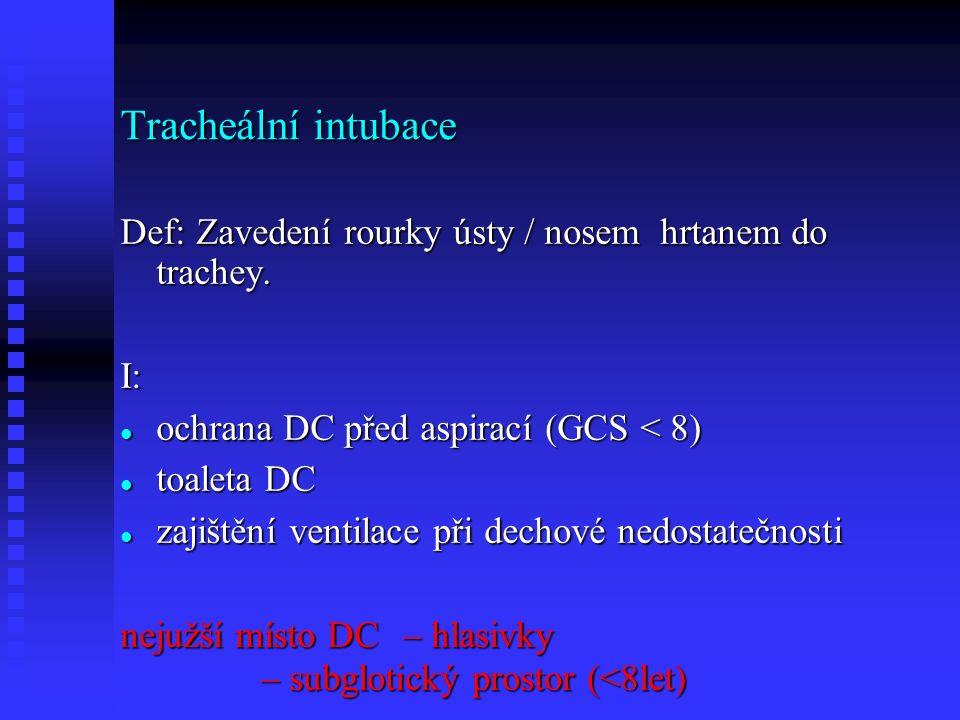 OTI, NTI - pomůcky: laryngoskop laryngoskop Magillovy kleště Magillovy kleště tracheální rourky tracheální rourky zavaděč zavaděč inj.