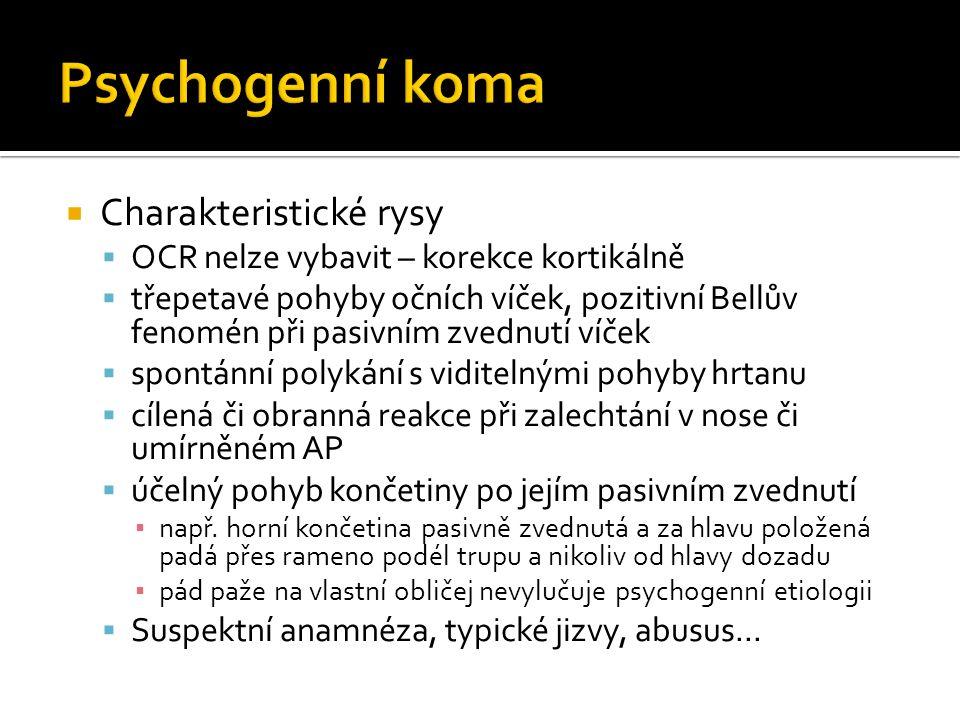  Neimponuje jako koma, ale jako stupor + chybění reakce na vnější podněty  Klinicky  Rigidita – vosková (flexibilitas cerea), ne klasické ozubené kolo  Gegenhalten fenomén ▪ Rezistence na podnět vyšetřujícího silou adekvátní podnětu  Úchopový reflex  Anamnéza – schizofrenie, bipolární p., deprese  Nutno vyloučit sekundaritu.