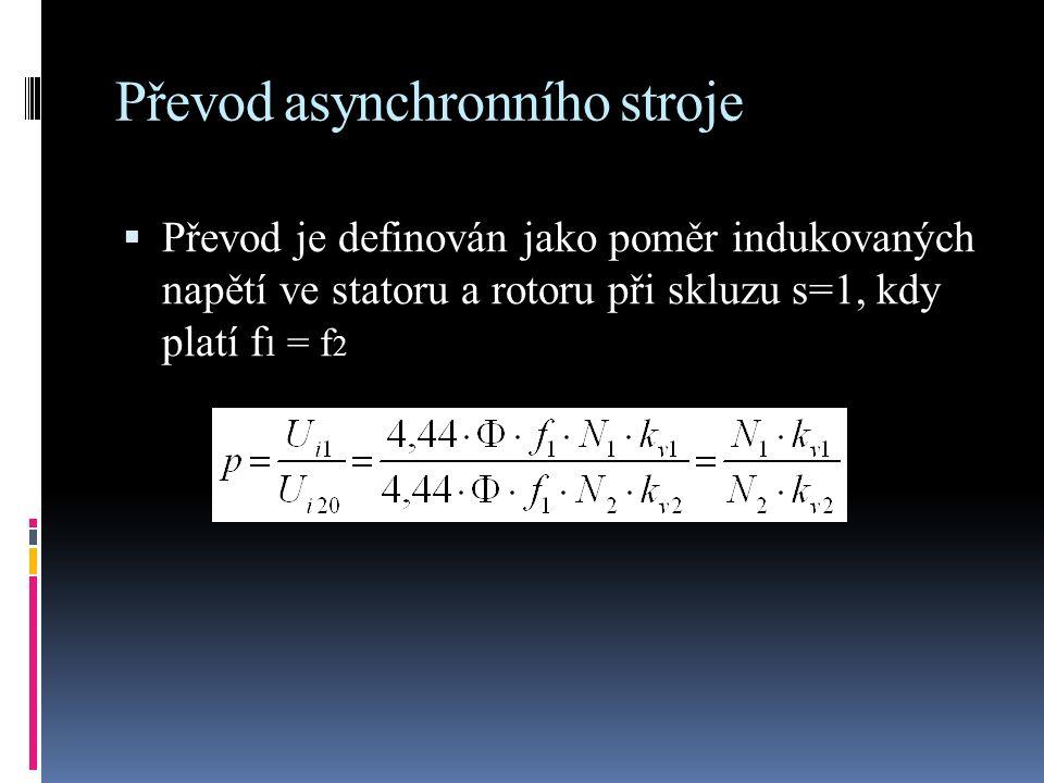 Náhradní schéma stroje Statorové i rotorové vinutí má činný odpor R a rozptylovou reaktanci X ϭ.