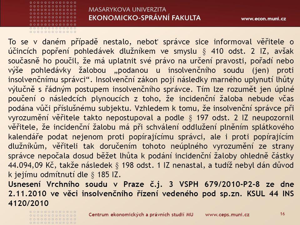 Centrum ekonomických a právních studií MU www.ceps.muni.cz Výjimky pro dlužníka pro popěrný úkon I.