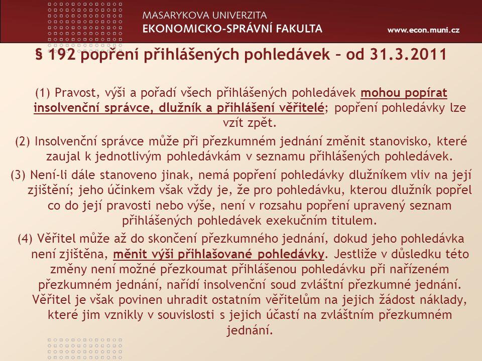www.econ.muni.cz § 200 Popření pohledávky přihlášeným věřitelem I.