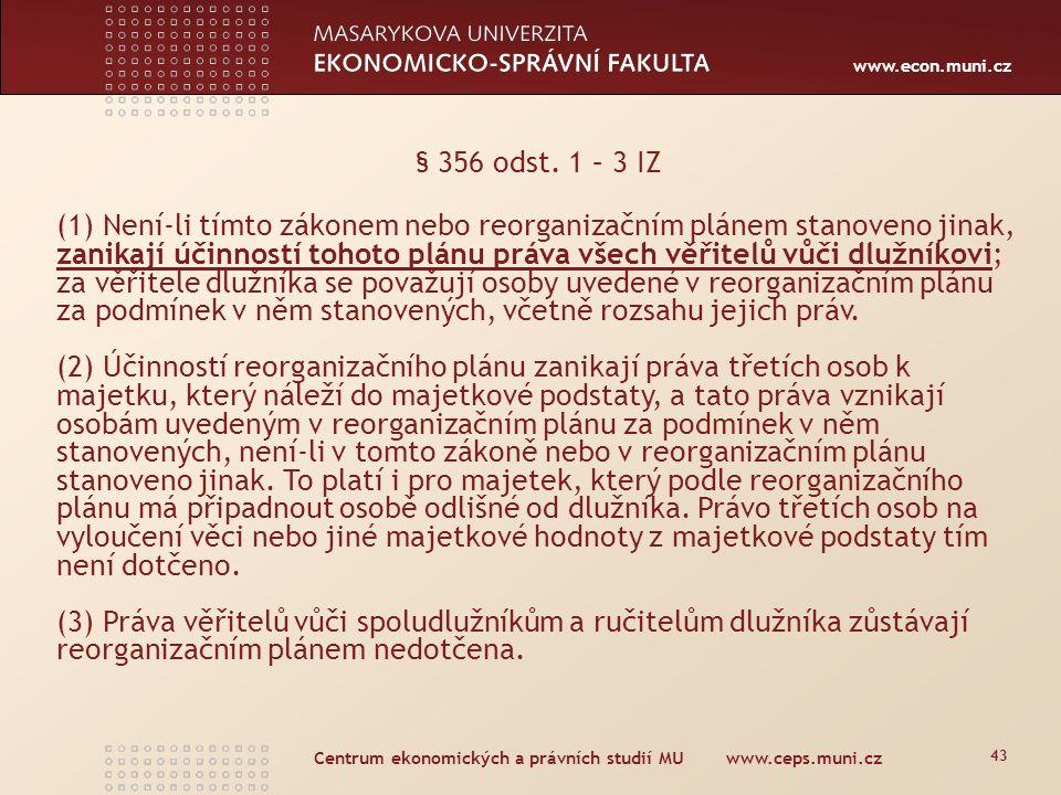 www.econ.muni.cz Průběh reorganizace 1.zahájení řízení 2.