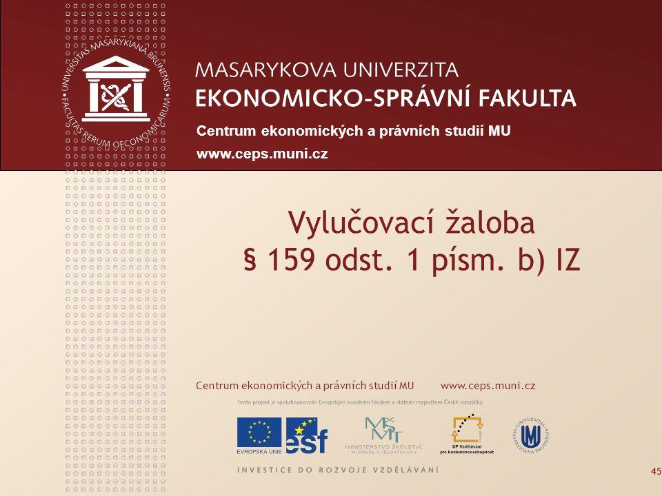 www.econ.muni.cz Centrum ekonomických a právních studií MU www.ceps.muni.cz 46 § 225 odst.