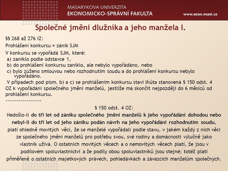 www.econ.muni.cz Společné jmění dlužníka a jeho manžela II.
