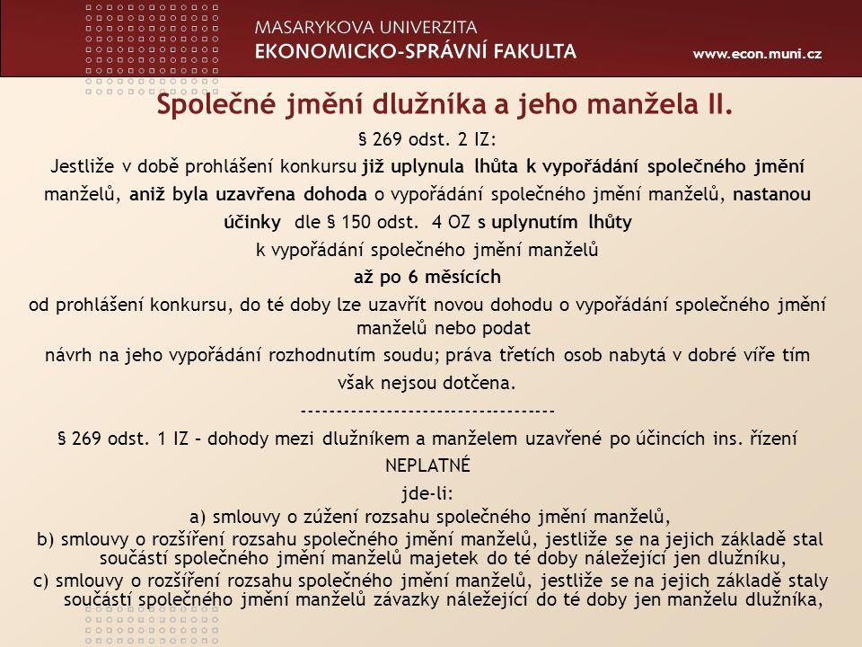 www.econ.muni.cz Společné jmění dlužníka a jeho manžela III.