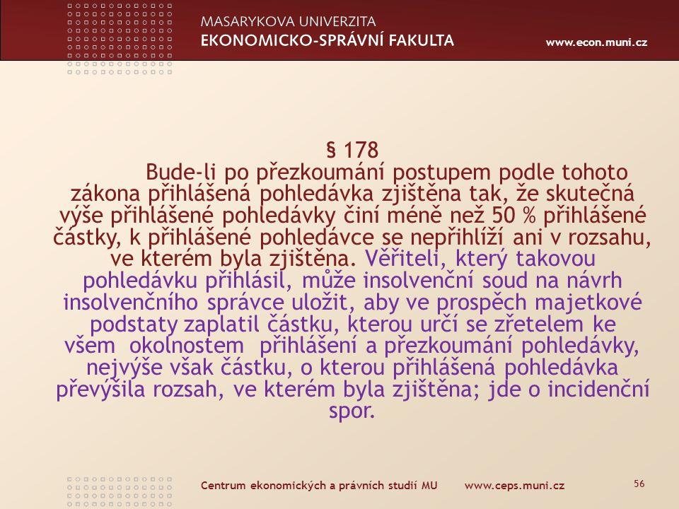www.econ.muni.cz Centrum ekonomických a právních studií MU www.ceps.muni.cz 57 Odvolací soud je toho názoru, že citovaná ustanovení § 178, § 185 a § 198 odst.