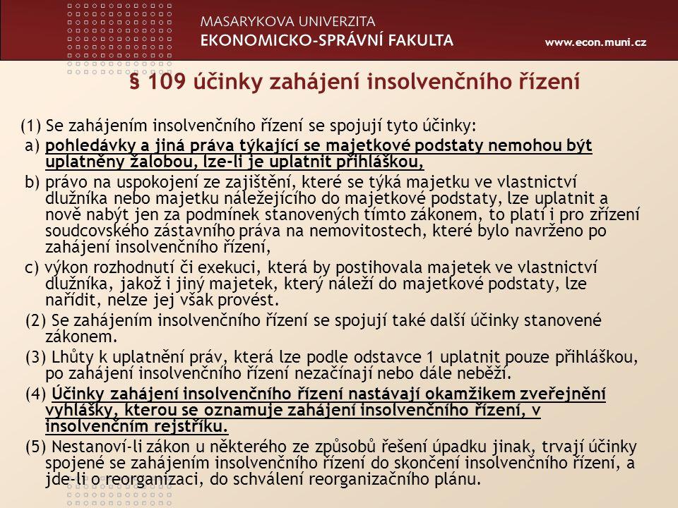 www.econ.muni.cz Řízení nepřerušená prohlášením konkursu - § 266 odst.