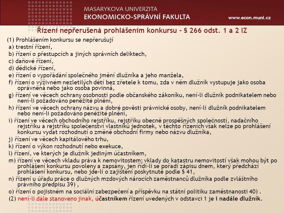 www.econ.muni.cz Řízení přerušená prohlášením konkursu - § 266 odst.