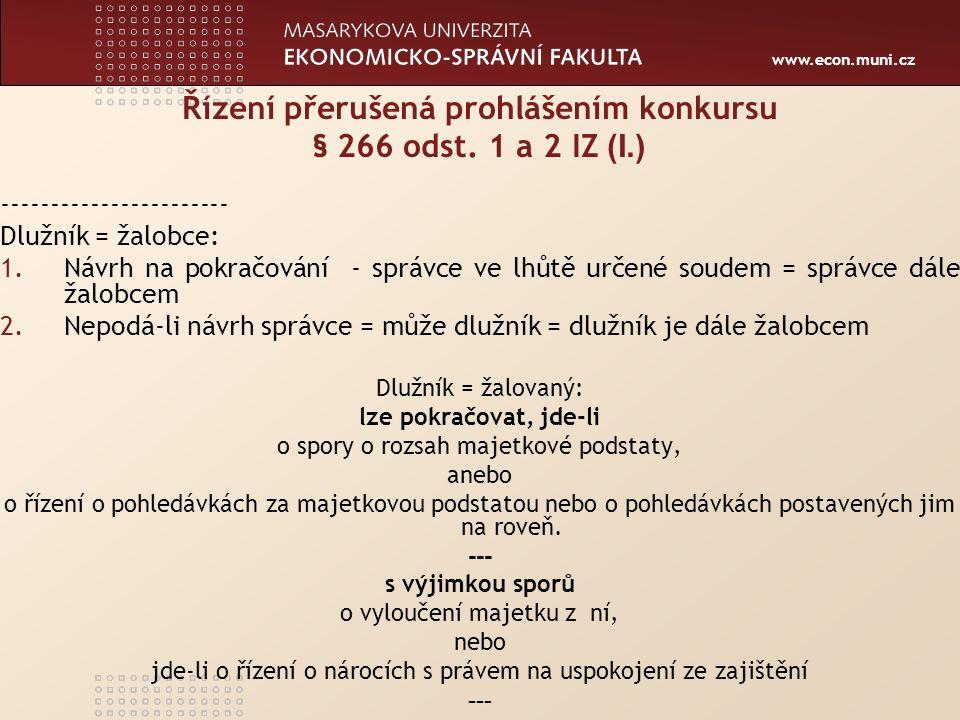 www.econ.muni.cz Řízení přerušená prohlášením konkursu § 266 odst.