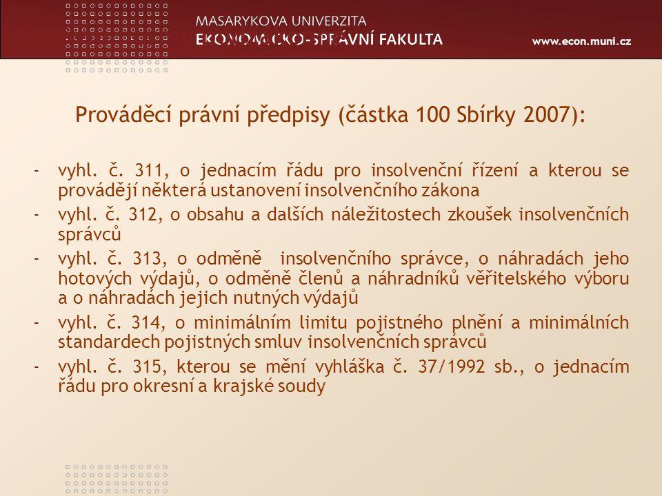 www.econ.muni.cz § 159 druhy incidenčních sporů (1) Incidenčními spory jsou a) spory o pravost, výši nebo pořadí přihlášených pohledávek, b) spory o vyloučení věci, práva, pohledávky nebo jiné majetkové hodnoty z majetkové podstaty nebo o vydání výtěžku zpeněžení podle § 225 odst.