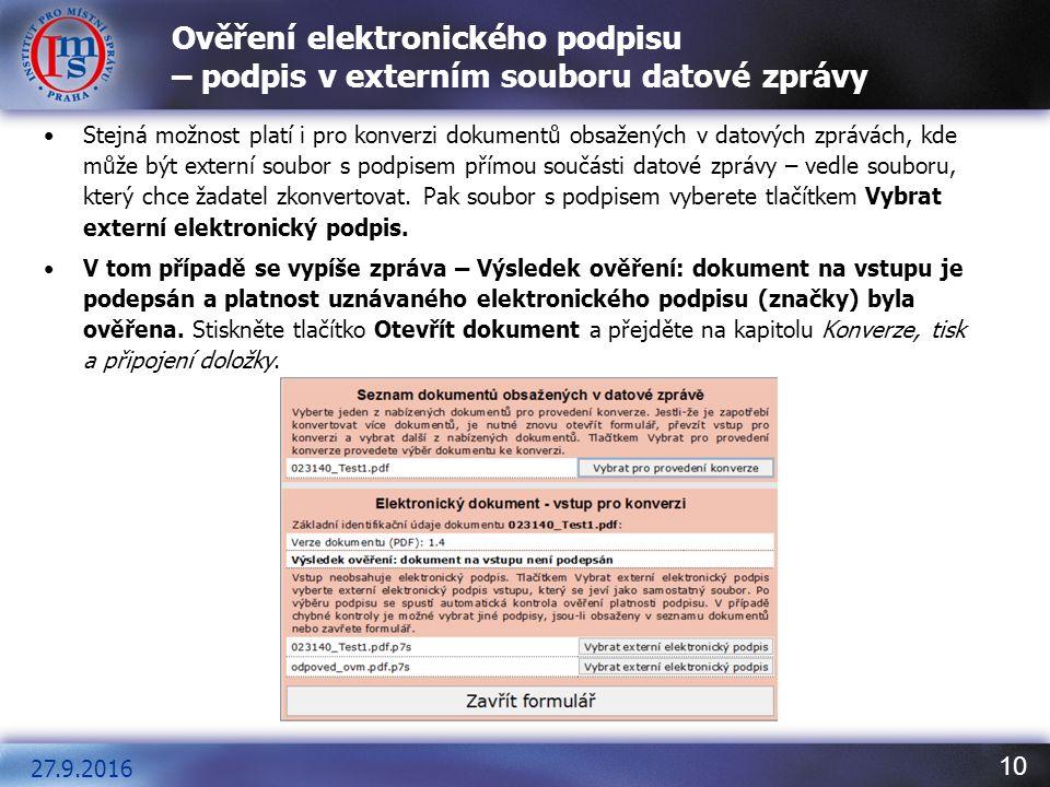 11 Ověření elektronického podpisu platný X neplatný Elektronický podpis z externího souboru je platný V tom případě se vypíše zpráva – Výsledek ověření: dokument na vstupu je podepsán a platnost uznávaného elektronického podpisu (značky) byla ověřena.