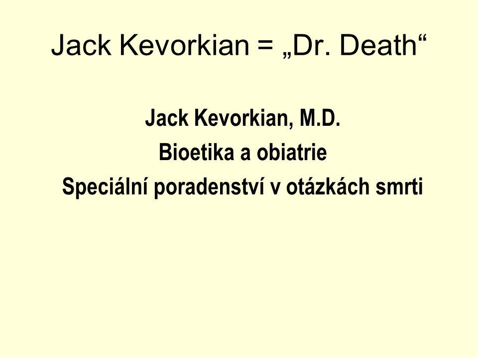 """Jack Kevorkian = """"Dr.Death J. Kevorkian, Prescription: Medicide – The Goodness of Planned Death."""