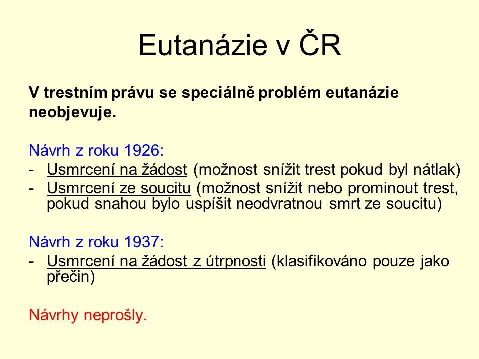 Eutanázie v ČR Trestní zákon č.140/1960 Sb. § 219 odst.